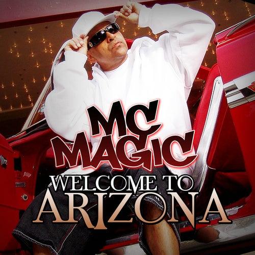 Welcome To Arizona by MC Magic