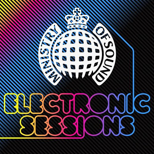Play & Download Ministry of Sound: Electronic Sessions by Various Artists | Napster