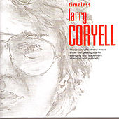 Play & Download Timeless Larry Coryell by Larry Coryell | Napster