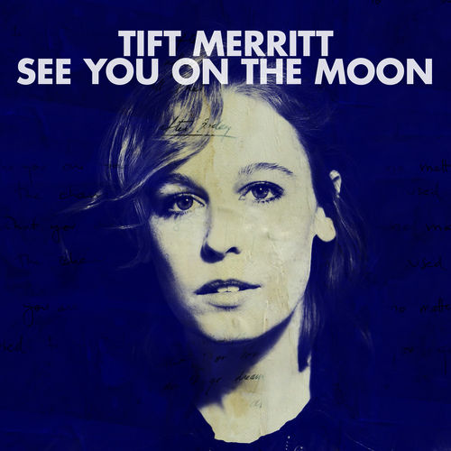 Play & Download See You On The Moon by Tift Merritt | Napster