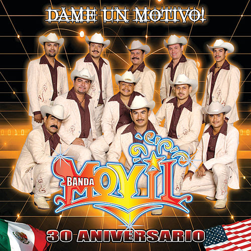 Play & Download Dame Un Motivo! by Banda Movil | Napster