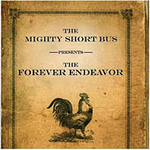 Play & Download The Forever Endeavor by The Mighty Short Bus | Napster