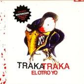 Play & Download Traka Traka by El Otro Yo   Napster