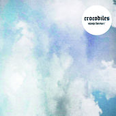 Play & Download Sleep Forever by Crocodiles | Napster
