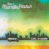 Play & Download Live... In Seattle by The Alternate Routes | Napster