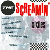 Play & Download The Screamin' Sixties by Various Artists | Napster