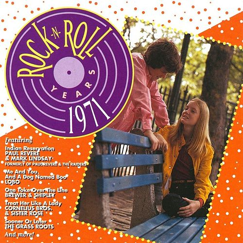 Play & Download Rock 'N' Roll Years - 1971 by Various Artists | Napster
