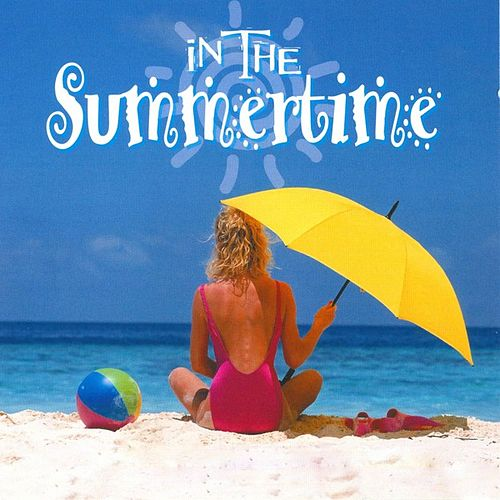 Play & Download In The Summertime by Various Artists | Napster