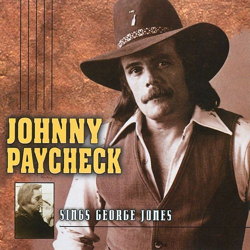 Play & Download Johnny Paycheck Sings George Jones by Johnny Paycheck | Napster