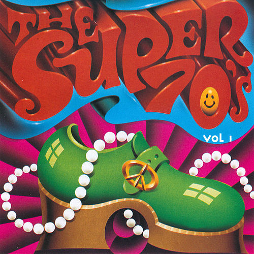 Play & Download The Super 70's - Vol. 1 by Various Artists | Napster