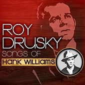 Play & Download Songs Of Hank Williams by Roy Drusky   Napster