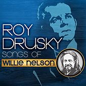 Songs Of Willie Nelson by Roy Drusky