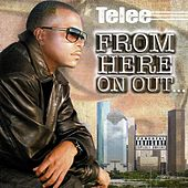From Here On Out by Telee