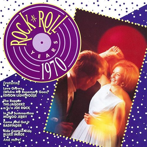 Rock 'N' Roll Years - 1970 by Various Artists