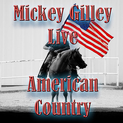 Play & Download American Country - Mickey Gilley by Mickey Gilley | Napster