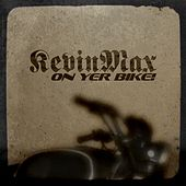 On Yer Bike! (Digital Single) by Kevin Max