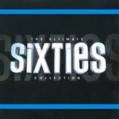 Play & Download The Ultimate Sixties Collection by Various Artists | Napster
