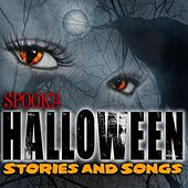 Play & Download Spooky Halloween Songs And Stories by Various Artists | Napster