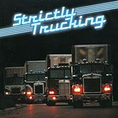 Play & Download Strictly Trucking by Various Artists | Napster