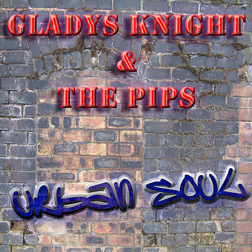Play & Download The Urban Soul Series - Gladys Knight and The Pips by Gladys Knight | Napster