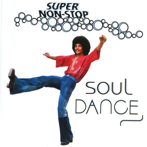 Super Non-Stop Soul Dance by Various Artists
