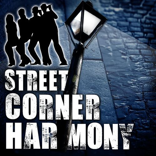Play & Download Street Corner Harmony by Various Artists | Napster