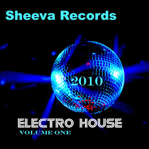 Play & Download Sheeva Electro House Volume one by Various Artists | Napster