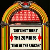 She's Not There / Time Of The Season by The Zombies