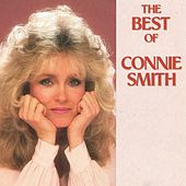 The Best Of Connie Smith by Connie Smith