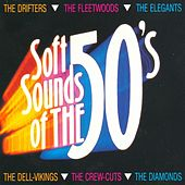 Play & Download Soft Sounds Of The 50's by Various Artists | Napster