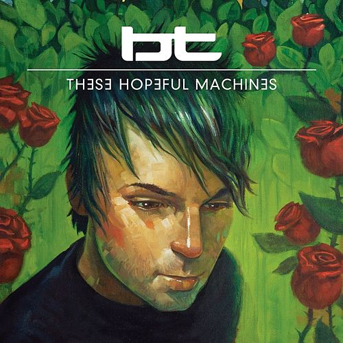Play & Download These Hopeful Machines by BT | Napster