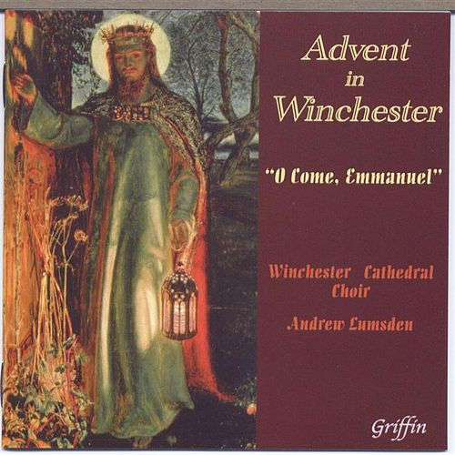 Play & Download Advent in Winchester 'O Come Emmanuel' by Various Artists | Napster
