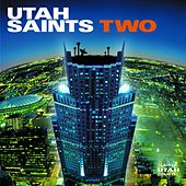 Play & Download Two by Utah Saints | Napster