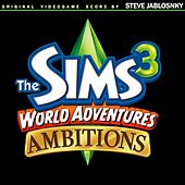 Play & Download The Sims 3: World Adventures & Ambitions by Steve Jablonsky | Napster