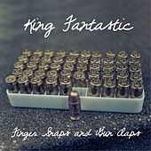 Play & Download Finger Snaps and Gun Claps by King Fantastic | Napster
