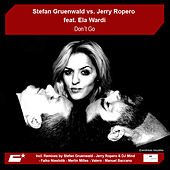 Play & Download Don't Go by Stefan Gruenwald vs. Jerry Ropero | Napster