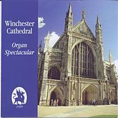 Winchester Cathedral Organ Spectacular by David Hill