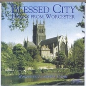 Play & Download Blessed City: Hymns from Worcester by Gloucester CathedralChoir | Napster