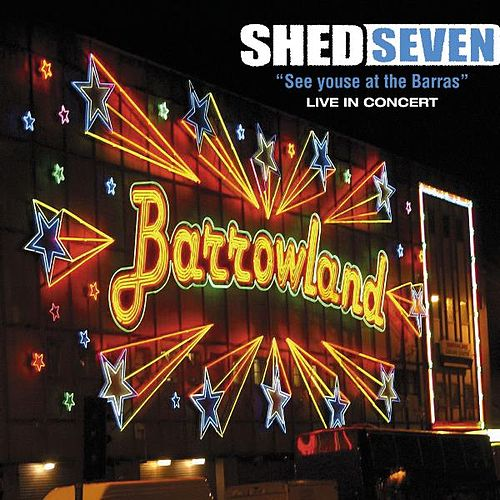 Play & Download See Youse At the Barras by Shed Seven | Napster