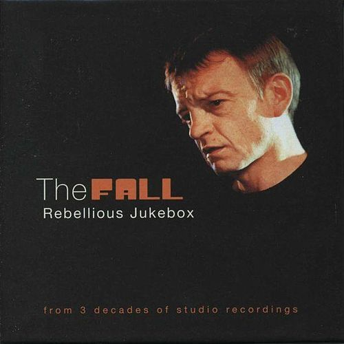 Rebellious Jukebox by The Fall