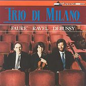 Play & Download Debussy / Ravel / Faure: Piano Trios by Trio di Milano | Napster