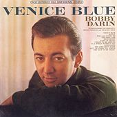 Play & Download Venice Blue by Bobby Darin | Napster