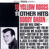 Play & Download 18 Yellow Roses by Bobby Darin | Napster
