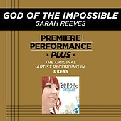 Play & Download Premiere Performance Plus: God Of The Impossible by Sarah Reeves | Napster