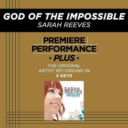 Premiere Performance Plus: God Of The Impossible by Sarah Reeves