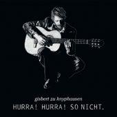Play & Download Hurra Hurra So Nicht by Gisbert Zu Knyphausen | Napster