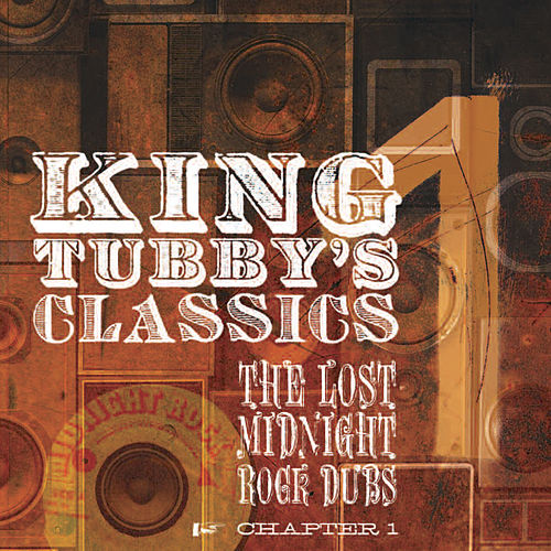 Play & Download King Tubby's Classics Chapter 1 by King Tubby | Napster