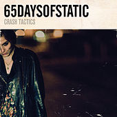 Play & Download Crash Tactics by 65daysofstatic | Napster