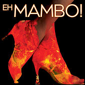 Play & Download Eh Mambo! by Various Artists | Napster