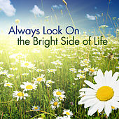 Always Look On the Bright Side of Life by KnightsBridge